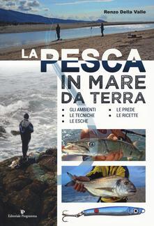 Antondemarirreguera.es La pesca in mare da terra. Gli ambienti, le tecniche, le esche, le prede, le ricette. Ediz. illustrata Image