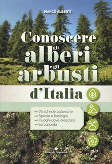Conoscere gli alberi e gli arbusti d'Italia - Marco Alberti - copertina
