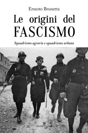 Le origini del fascismo. Squadrismo agrario e squadrismo urbano