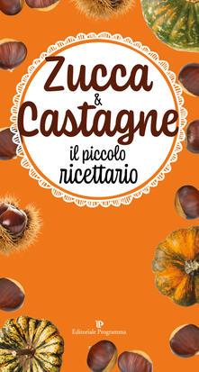 Zucca & castagne. Il piccolo ricettario.pdf