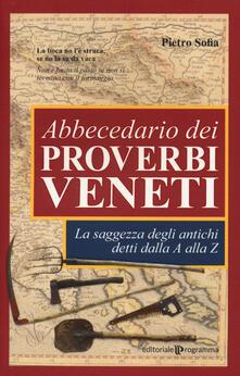 Voluntariadobaleares2014.es Abbecedario dei proverbi veneti. La saggezza degli antichi detti dalla A alla Z Image