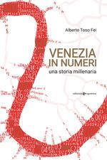 Venezia in numeri. Una storia millenaria