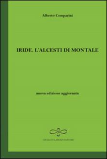 Iride. L'Alcesti di Montale - Alberto Comparini - copertina