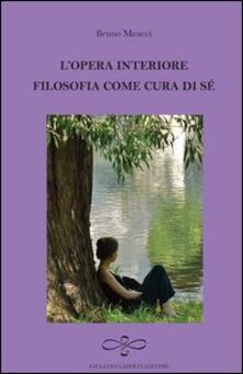 L' opera interiore. Filosofia come cura di sé - Bruno Meucci - copertina