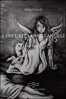 L' oscurità degli angeli - Bianca Garavelli - copertina