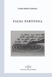 Falsa partenza - Guido Mattia Gallerani - copertina