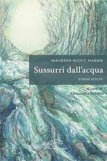 Sussurri dall'acqua. Ediz. italiana e inglese - Maureen Scott Harris - copertina