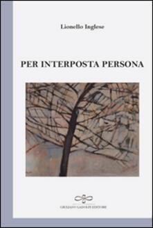 Per interposta persona - Lionello Inglese - copertina