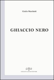 Ghiaccio nero - Giulio Marchetti - copertina