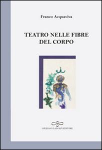 Libro Teatro nelle fibre del corpo Franco Acquaviva