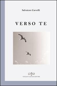 Libro Verso te Salvatore Carvelli