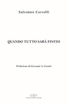 Quando tutto sarà finito - Salvatore Carvelli - copertina