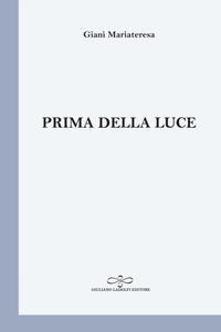 Prima della luce - Giani Mariateresa - wuz.it
