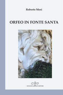 Orfeo in fonte santa - Roberto Mosi - copertina
