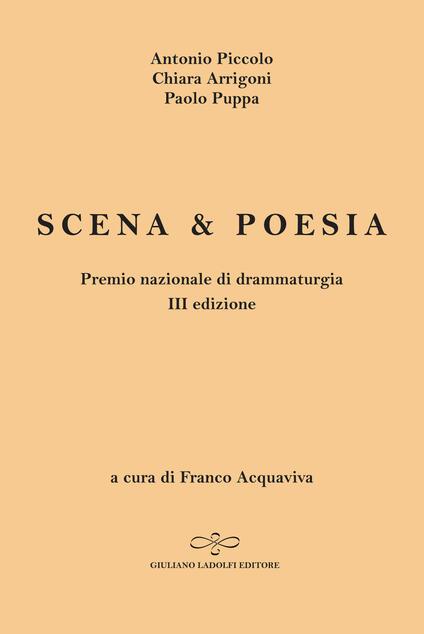 Scena & poesia - Antonio Piccolo,Chiara Arrigoni,Paolo Puppa - copertina