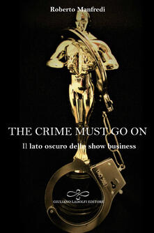 The crime must go on. Il lato oscuro dello show business.pdf