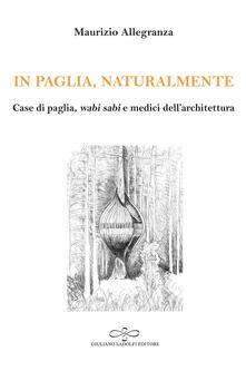 Ipabsantonioabatetrino.it In paglia, naturalmente. Case di paglia, wabi sabi e medici dell'architettura Image