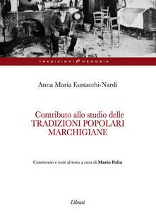 Contributo alla studio delle tradizioni popolari marchigiane - Anna M. Eustacchi Nardi - copertina