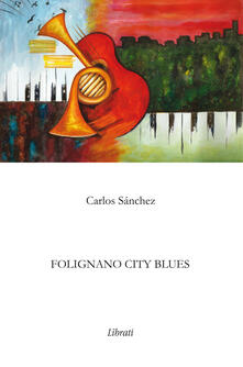 Folignano city blues - Carlos Sánchez - copertina
