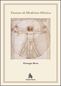 Image of Trattato di medicina olistica. Fondamenti metodologici biofisici e metafisici di una medicina di frontiera