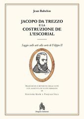 Jacopo da Trezzo e la costruzione de l'Escorial