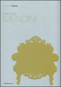 Libro Alessandro Mendini. Ediz. illustrata Graziella Leyla Ciagà