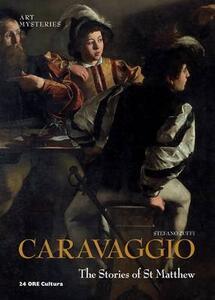 Caravaggio. The stories of St. Matthew. Ediz. inglese