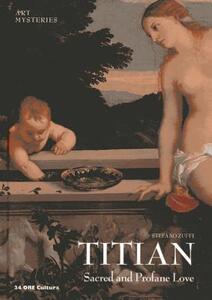 Tiziano. Sacred and profane love. Ediz. inglese
