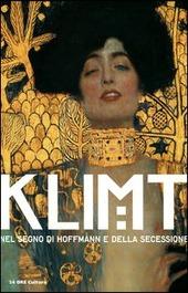 Klimt nel segno di Hoffmann e della secessione. Catalogo della mostra (Venezia, 24 marzo-8 luglio 2012)