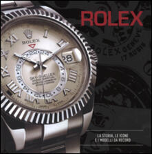 Rolex. La storia, le icone e i modelli da record.pdf