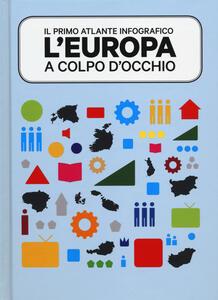 Libro L' Europa a colpo d'occhio. Il primo atlante infografico. Ediz. illustrata Julia Sturm