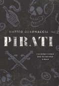 Libro Pirati. Culture e stili dal XV secolo a oggi Matteo Guarnaccia