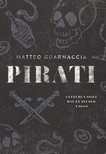 Pirati. Culture e stili dal XV secolo a oggi