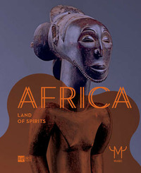 Africa. La terra degli spiriti. Catalogo della mostra (Milano, 18 marzo-30 luglio 2015). Ediz. inglese - - wuz.it