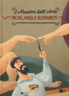 Radiosenisenews.it Michelangelo Buonarroti. La storia illustrata dei grandi protagonisti dell'arte Image
