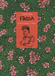 Frida Kahlo. Operetta amorale a fumetti - Vanna Vinci - copertina