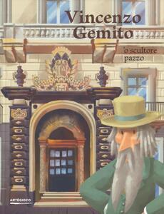Vincenzo Gemito. 'O scultore pazzo