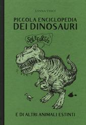 Copertina  Piccola enciclopedia dei dinosauri e di altri animali estinti