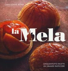 La mela. Cinquantotto ricette, un grande pasticciere. Ediz. illustrata.pdf