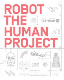 Robot. The human project. Ediz. illustrata - copertina