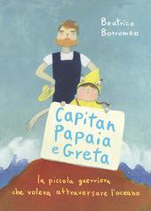 Copertina  Capitan Papaia e Greta : la piccola guerriera che voleva attraversare l'oceano