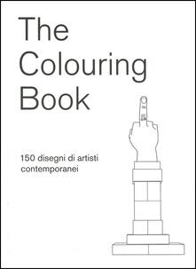 The colouring book. 150 disegni di artisti contemporanei - copertina