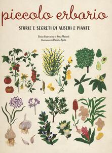 Piccolo erbario. Storie e segreti di alberi e piante. Ediz. a colori - Eloisa Guarracino,Anna Mainoli - copertina