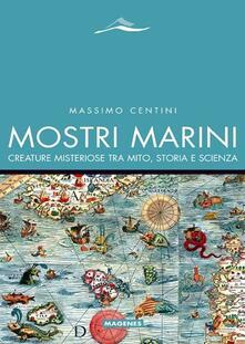 Grandtoureventi.it Mostri marini. Creature misteriose tra mito, storia e scienza Image