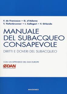Antondemarirreguera.es Manuale del subacqueo consapevole. Diritti e doveri del subacqueo. Con un'appendice del DAN Europe Image
