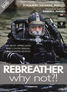 Voluntariadobaleares2014.es Rebreather why not?! The most appreciated and controversial underwater devices. Con DVD Image