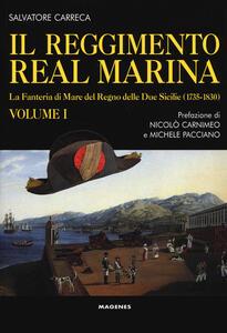 Il Reggimento Real Marina. Vol. 1: Fanteria di mare del Regno delle Due Sicilie (1735-1830), La.
