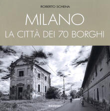 Milano. La città dei 70 borghi