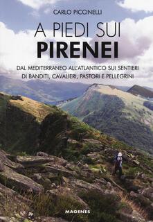 Grandtoureventi.it A piedi sui Pirenei. Dal Mediterraneo all'Atlantico sui sentieri di banditi, cavalieri, pastori e pellegrini Image
