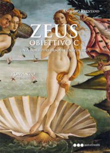 Zeus. Obiettivo C. Un amore perverso a Venezia 1750. Vol. 3 - Anonimo Brentano - copertina